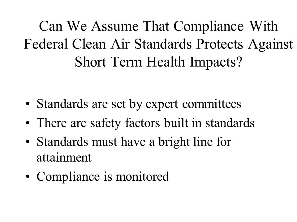 Can We Assume That Compliance With Federal Clean Air Standards Protects Against Short Term Health Impacts.