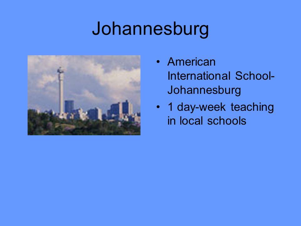 Johannesburg American International School- Johannesburg 1 day-week teaching in local schools