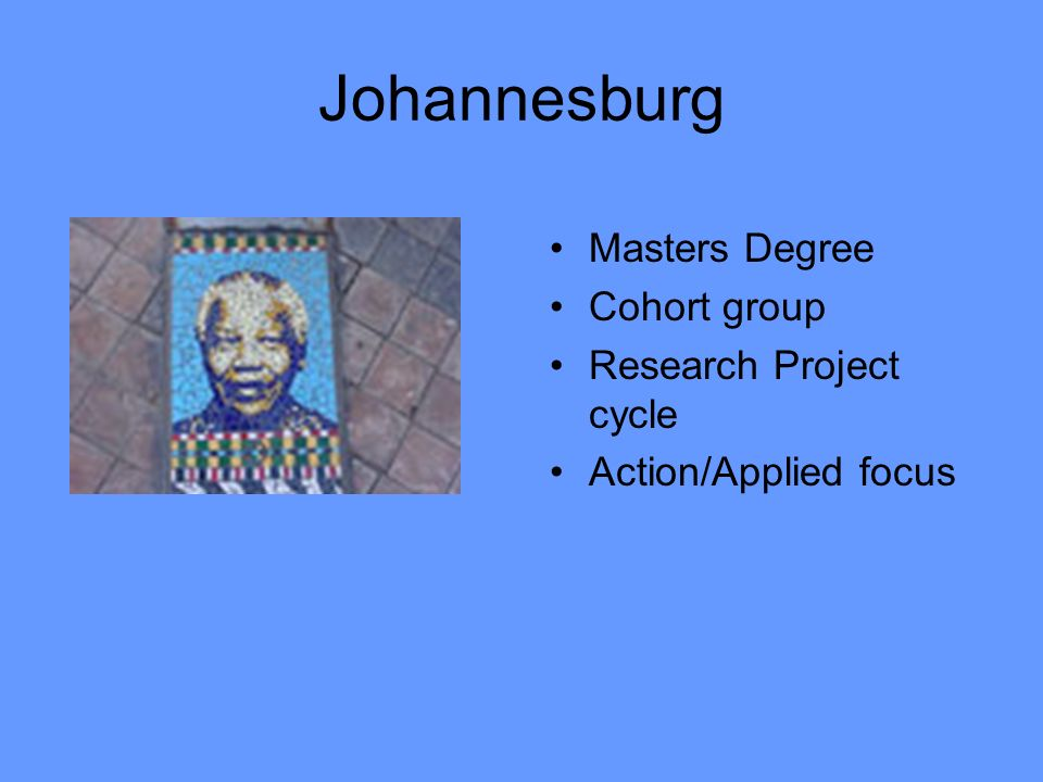Johannesburg Masters Degree Cohort group Research Project cycle Action/Applied focus