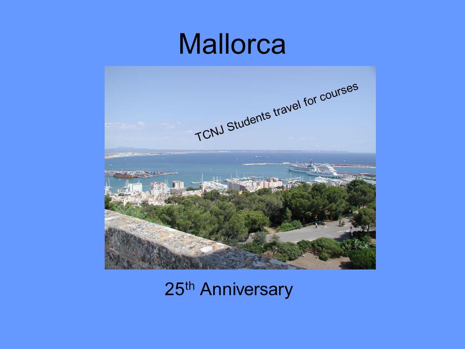 Mallorca 25 th Anniversary TCNJ Students travel for courses
