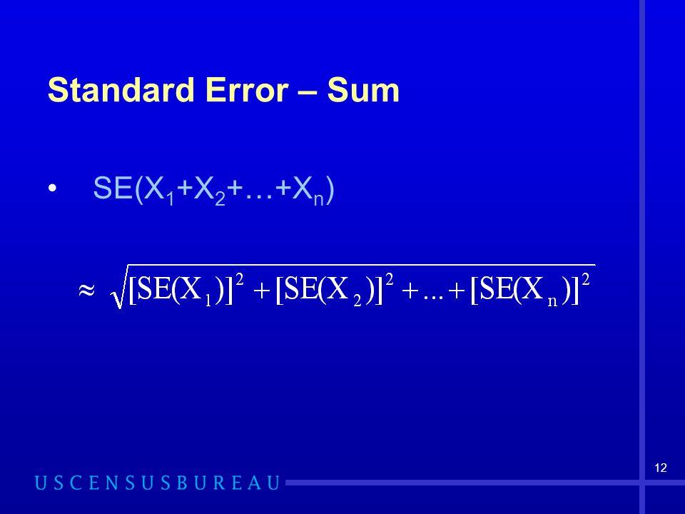 12 Standard Error – Sum SE(X 1 +X 2 +…+X n )