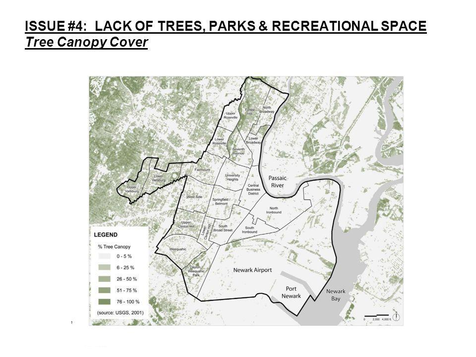 ISSUE #4: LACK OF TREES, PARKS & RECREATIONAL SPACE Tree Canopy Cover