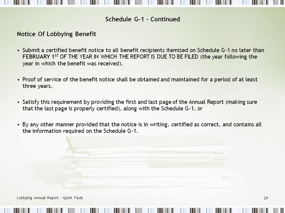 Lobbying Annual Report – Quick Facts 28 Schedule G-1 - Continued When reporting information concerning the benefit recipient, provide a full description of each recipient.