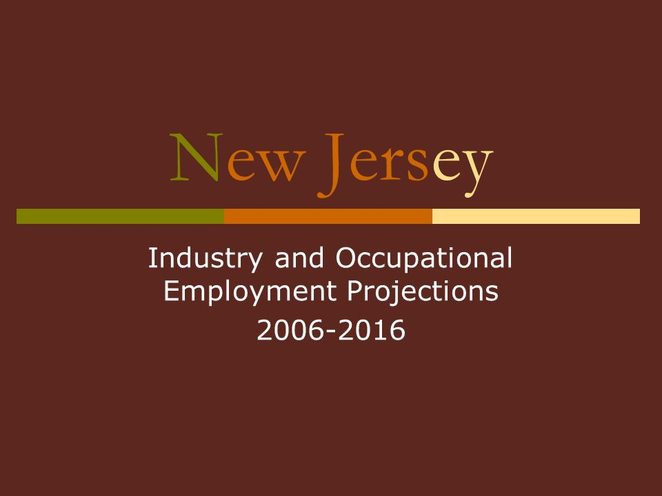 New Jersey Industry and Occupational Employment Projections 2006-2016