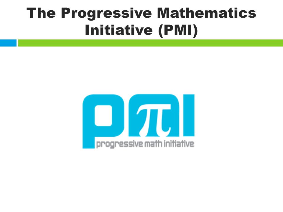 The Progressive Mathematics Initiative (PMI)