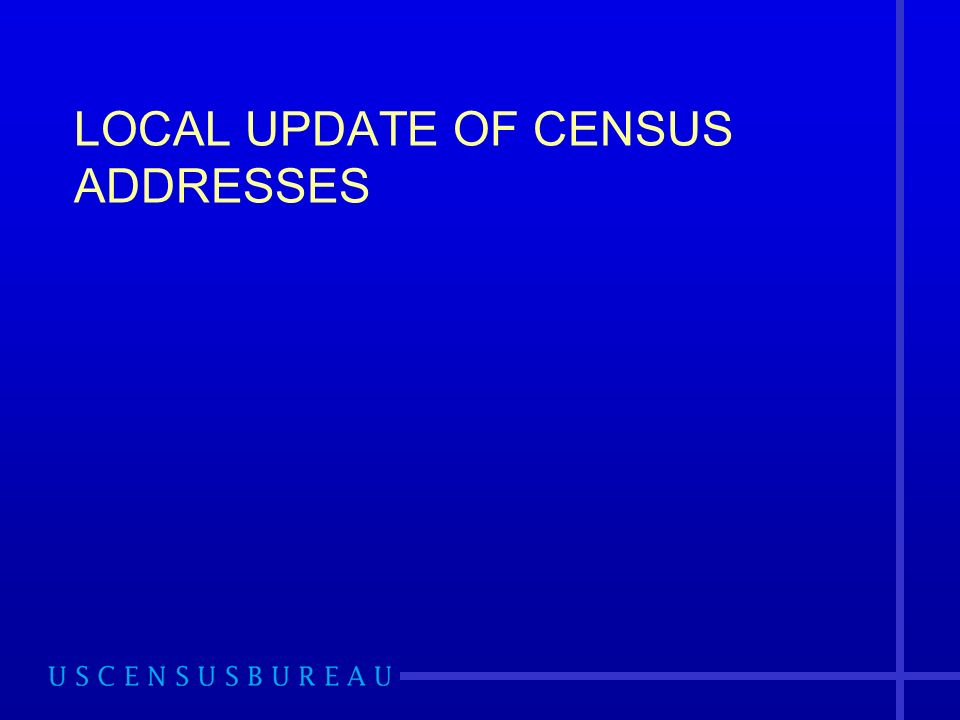 LOCAL UPDATE OF CENSUS ADDRESSES