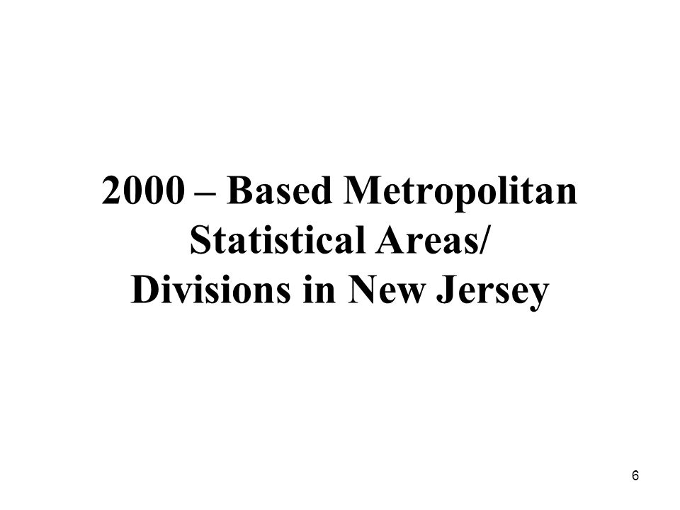 – Based Metropolitan Statistical Areas/ Divisions in New Jersey