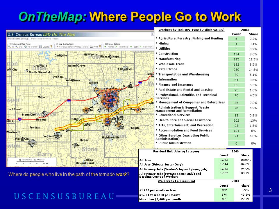 3 OnTheMap: Where People Go to Work Where do people who live in the path of the tornado work?
