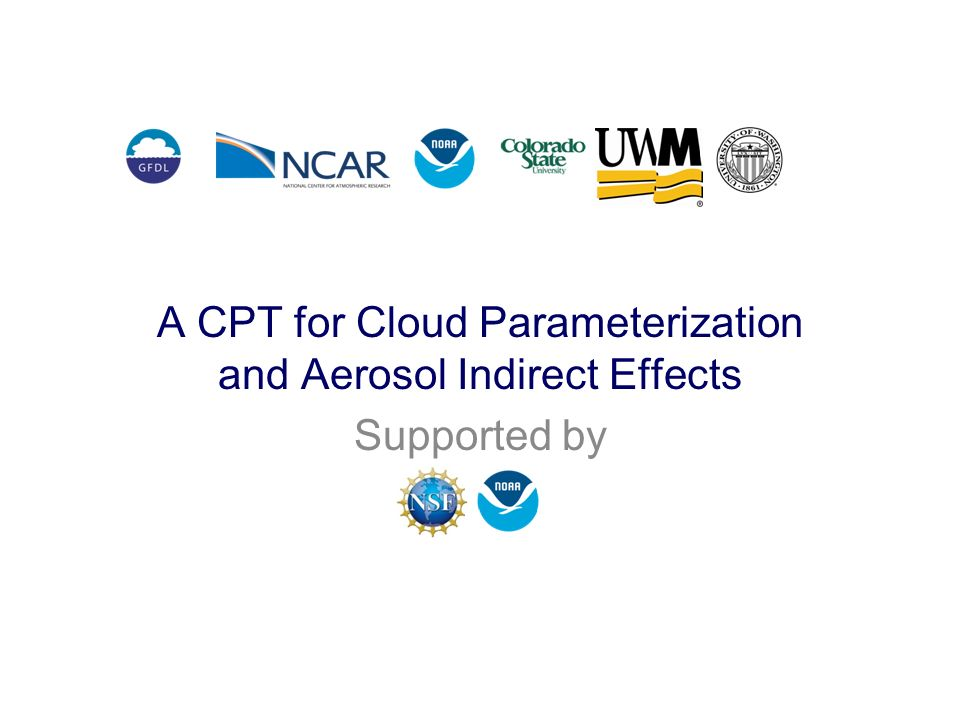 A CPT for Cloud Parameterization and Aerosol Indirect Effects Supported by