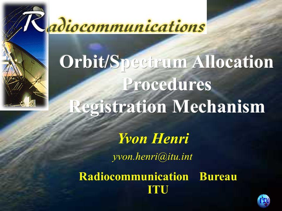 Yvon Henri yvon.henri@itu.int Radiocommunication Bureau ITU