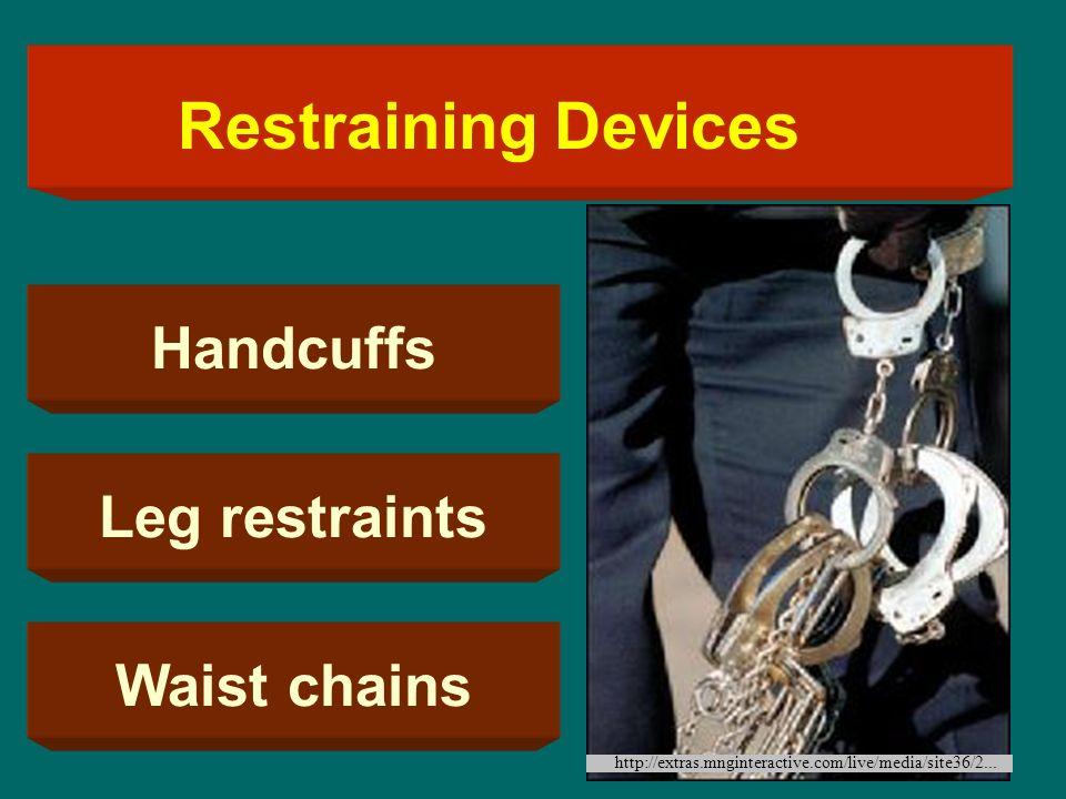 Restraining Devices http://extras.mnginteractive.com/live/media/site36/2... Handcuffs Leg restraints Waist chains