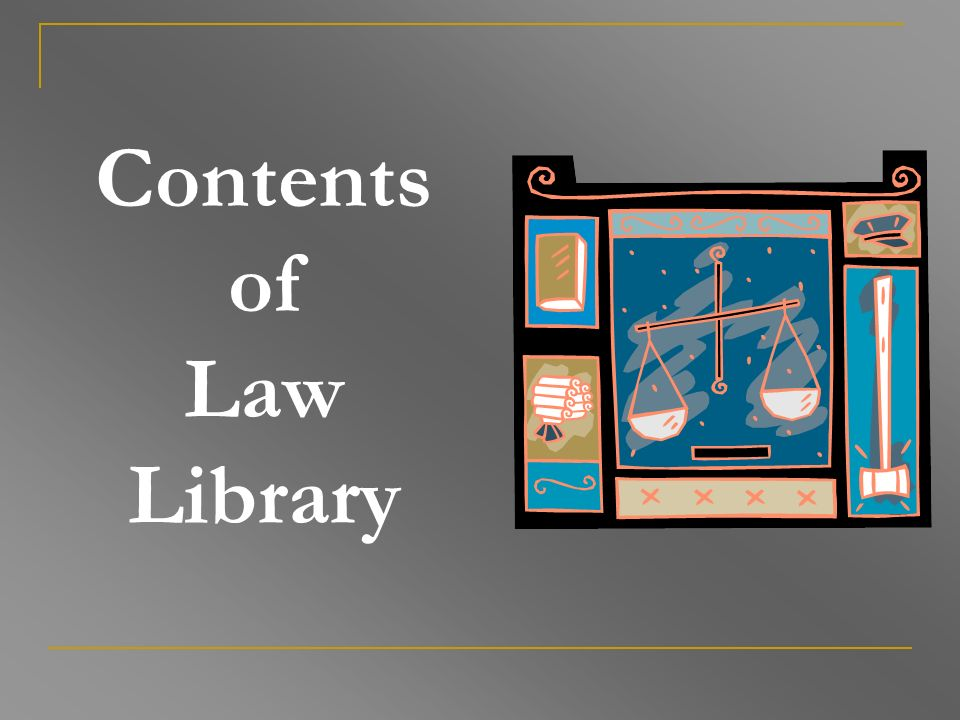 Contents of Law Library