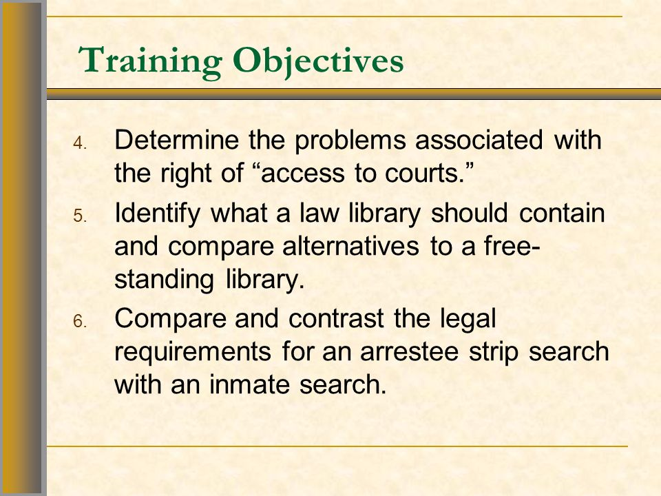 Training Objectives 4. Determine the problems associated with the right of access to courts.