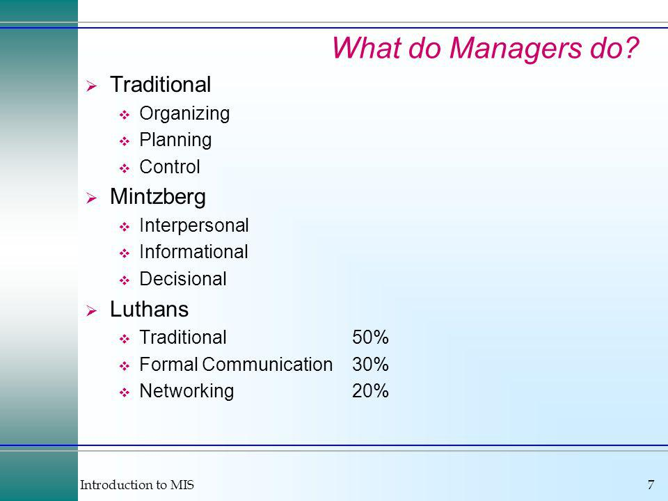 Introduction to MIS7 What do Managers do.