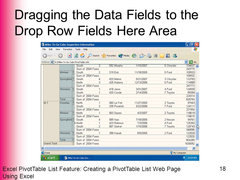 Excel PivotTable List Feature: Creating a PivotTable List Web Page Using Excel 18 Dragging the Data Fields to the Drop Row Fields Here Area