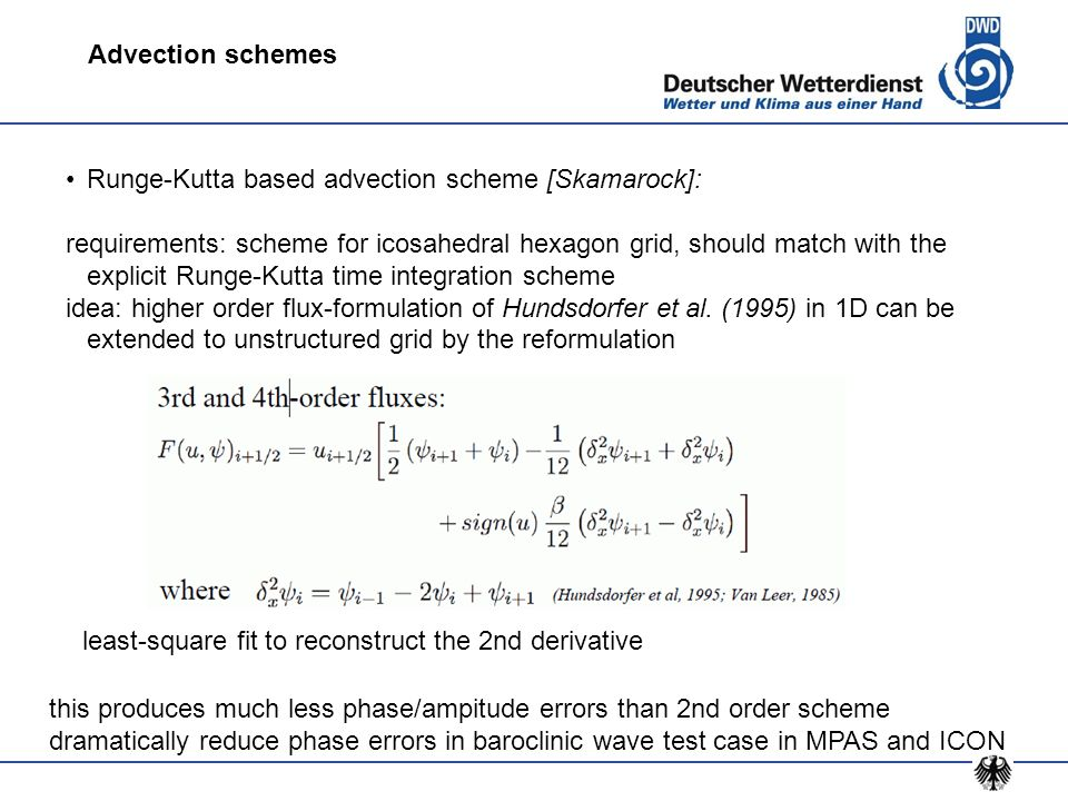 Runge-Kutta based advection scheme [Skamarock]: requirements: scheme for icosahedral hexagon grid, should match with the explicit Runge-Kutta time int