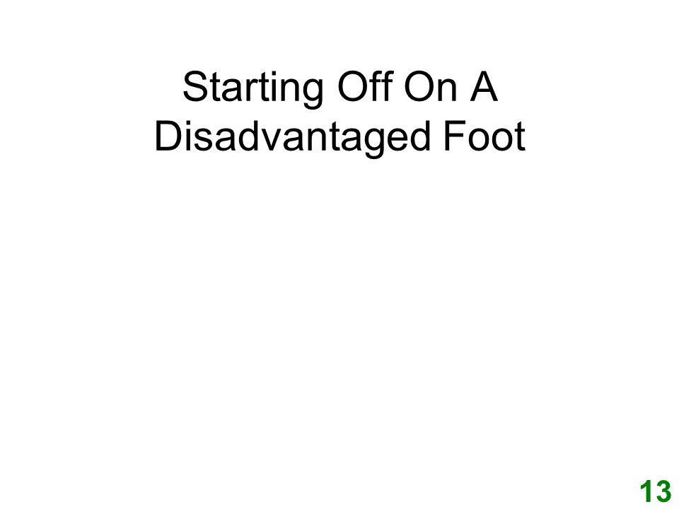 Starting Off On A Disadvantaged Foot 13