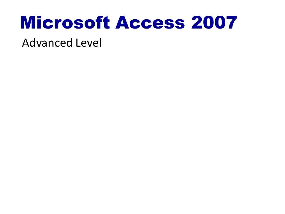 Microsoft Access 2007 Advanced Level