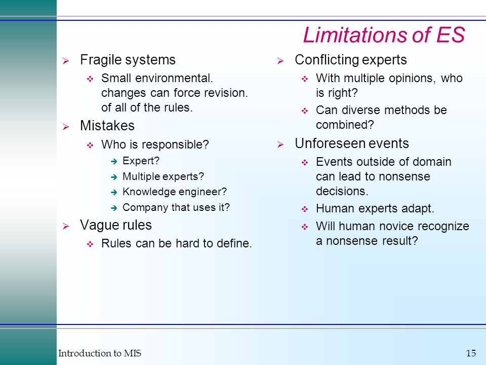 Introduction to MIS15 Limitations of ES Fragile systems Small environmental.