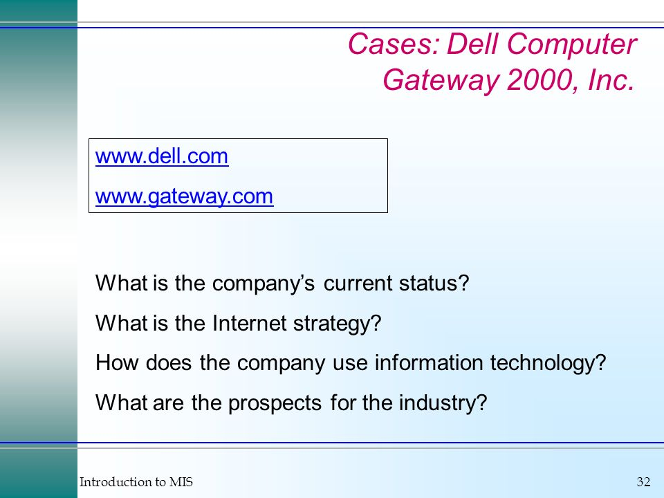 Introduction to MIS32 Cases: Dell Computer Gateway 2000, Inc.