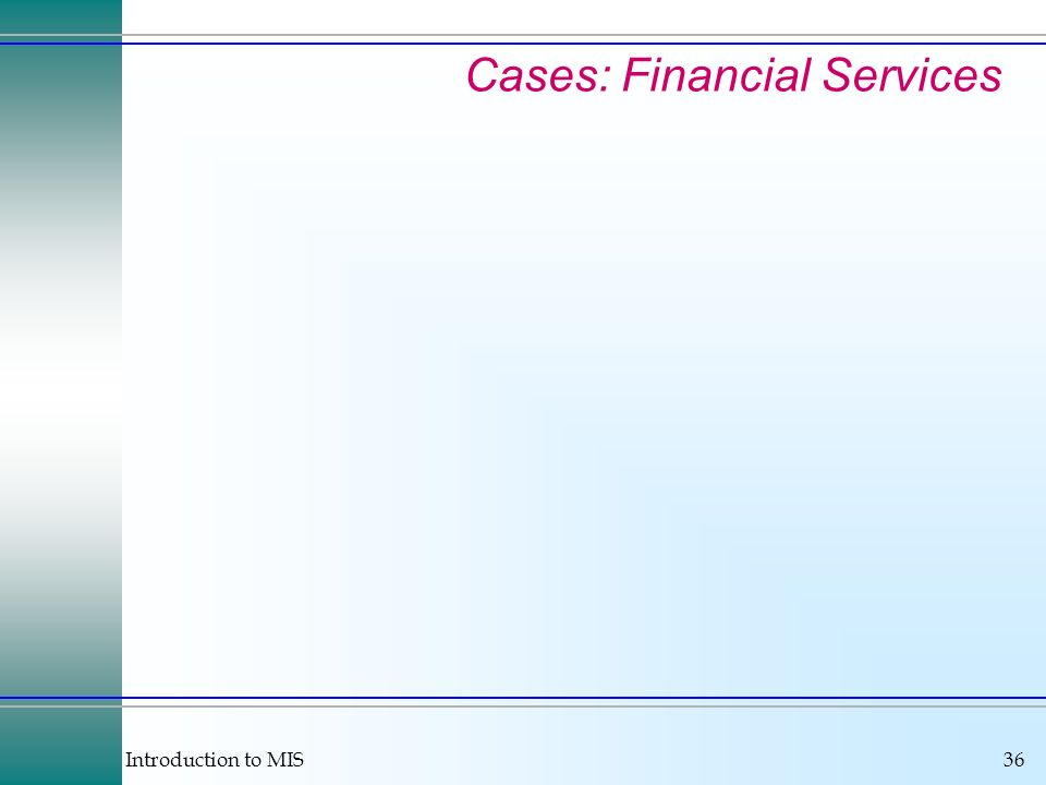 Introduction to MIS36 Cases: Financial Services