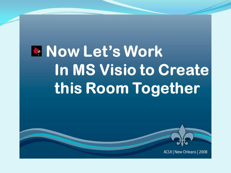 Now Lets Work In MS Visio to Create this Room Together