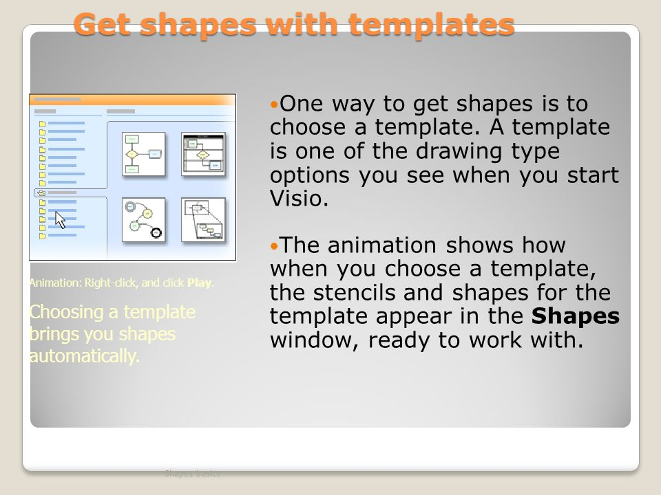 Get shapes with templates One way to get shapes is to choose a template.
