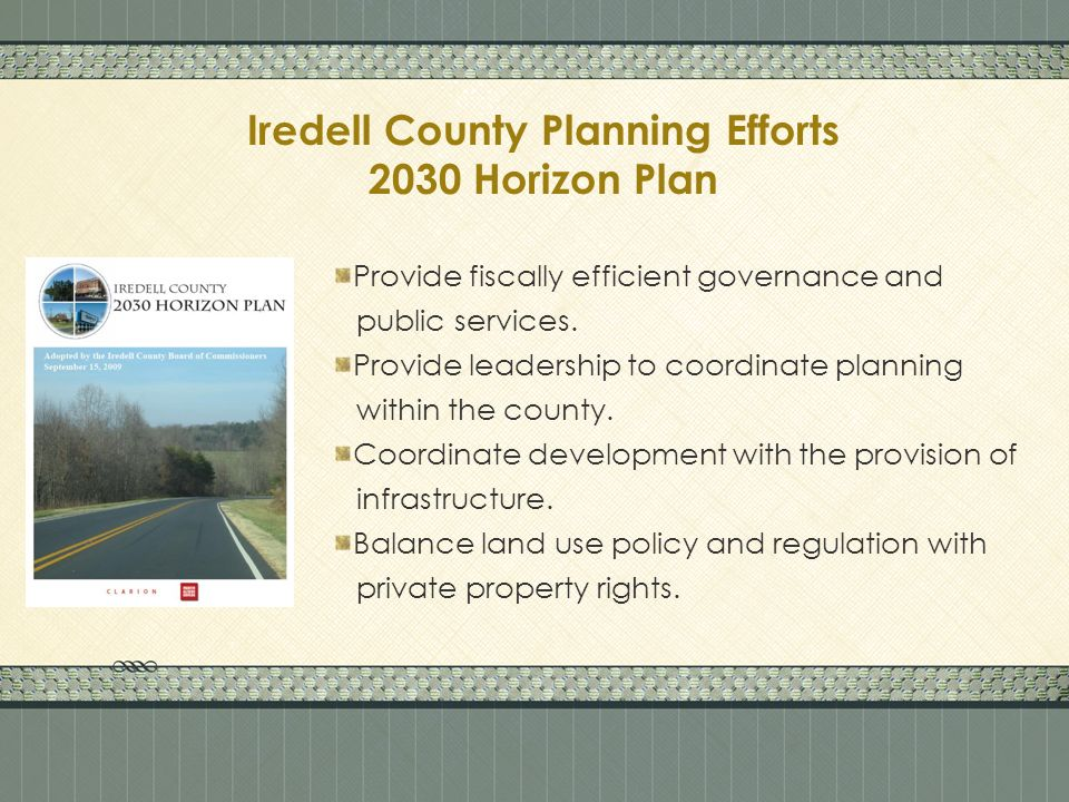 Iredell County Planning Efforts 2030 Horizon Plan Provide fiscally efficient governance and public services.