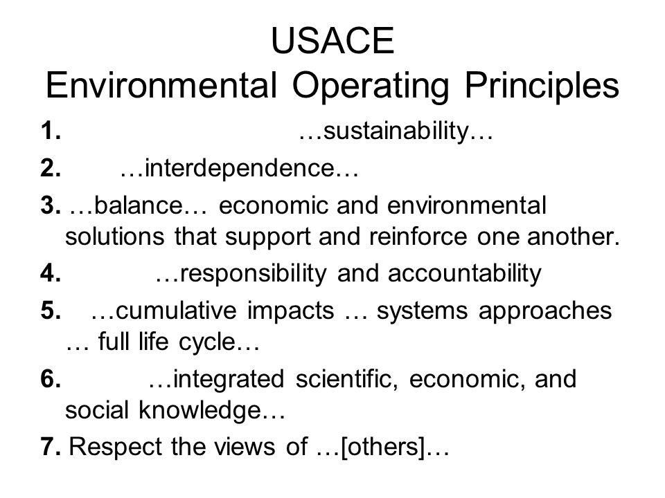 USACE Environmental Operating Principles 1. …sustainability… 2.