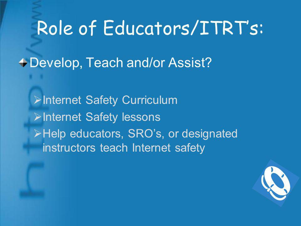 Role of Educators/ITRTs: Develop, Teach and/or Assist.