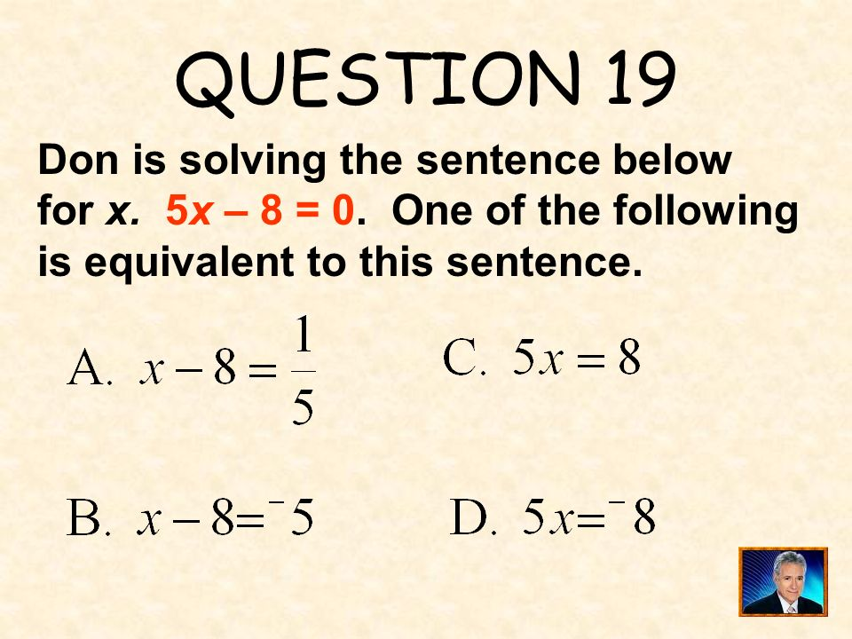 ANSWER 18 What is 8 ?