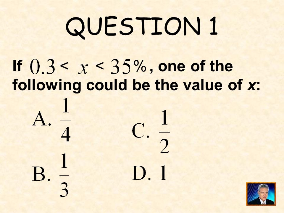 QUESTION 11 When, the value of is ____.