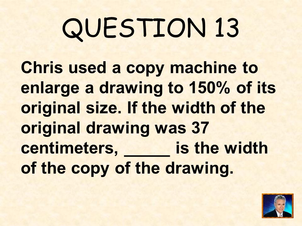 ANSWER 12 What is 15 ?