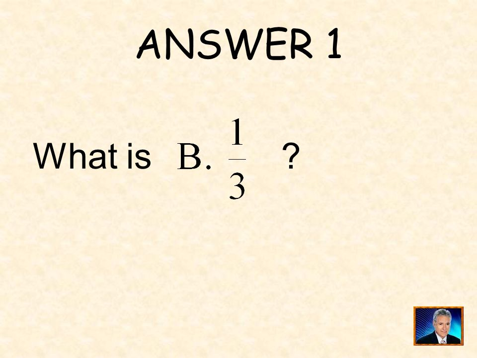 QUESTION 1 If, one of the following could be the value of x: %<<