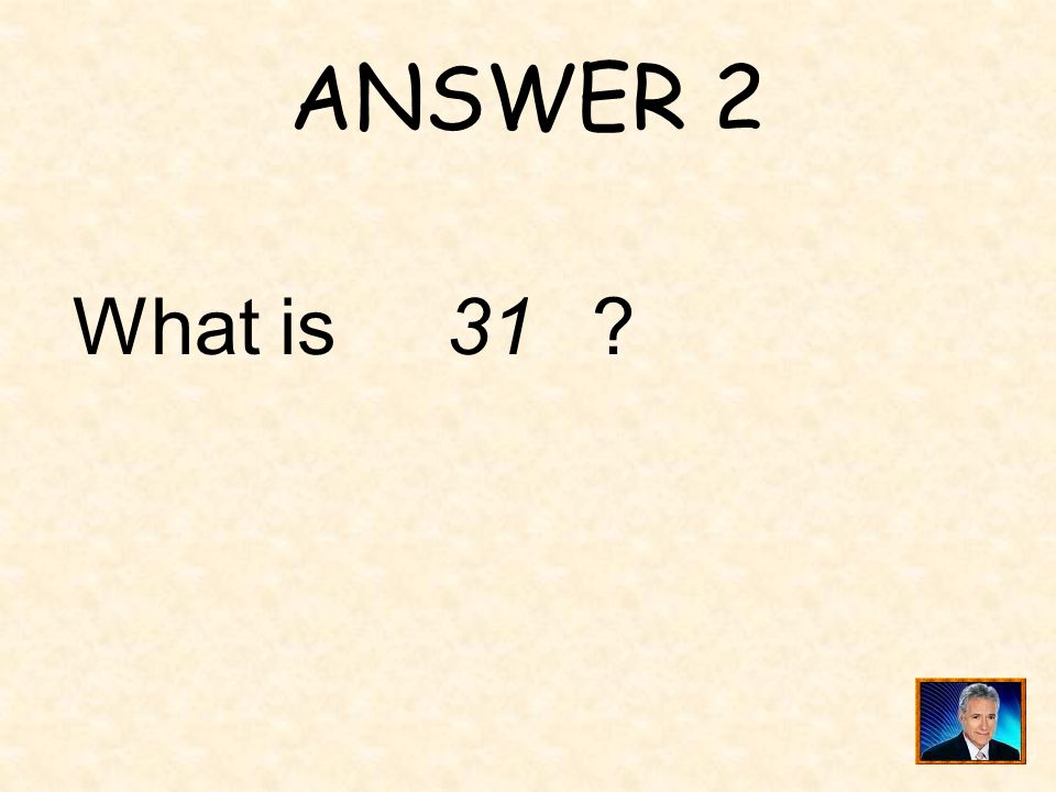 QUESTION 2 ____is the value of.