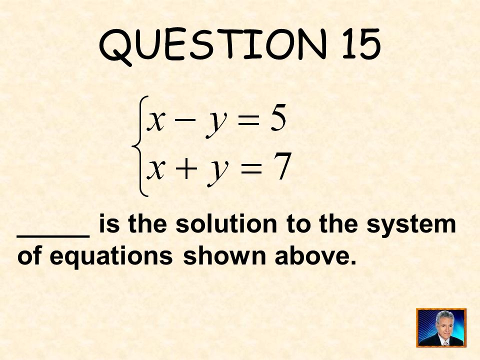 ANSWER 14 What is 11 ?