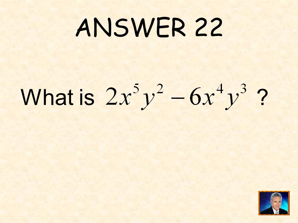 QUESTION 22 ______ expression is equivalent to.