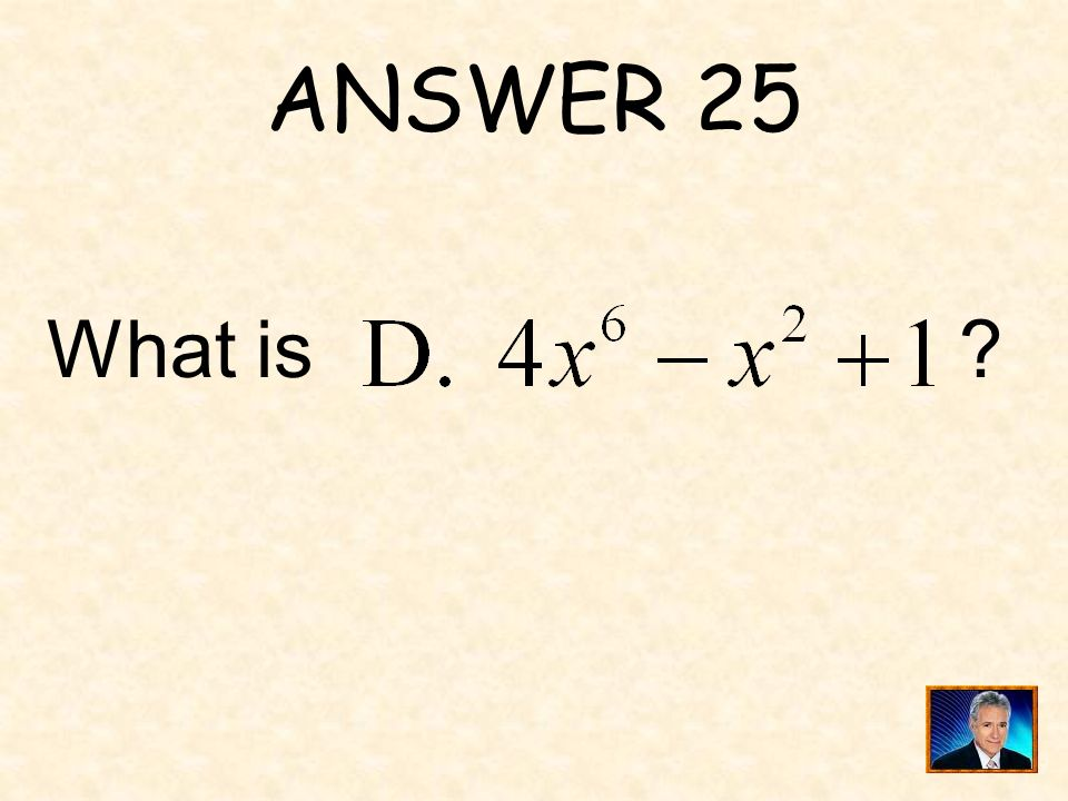 QUESTION 25 If, one expression below is equivalent to.