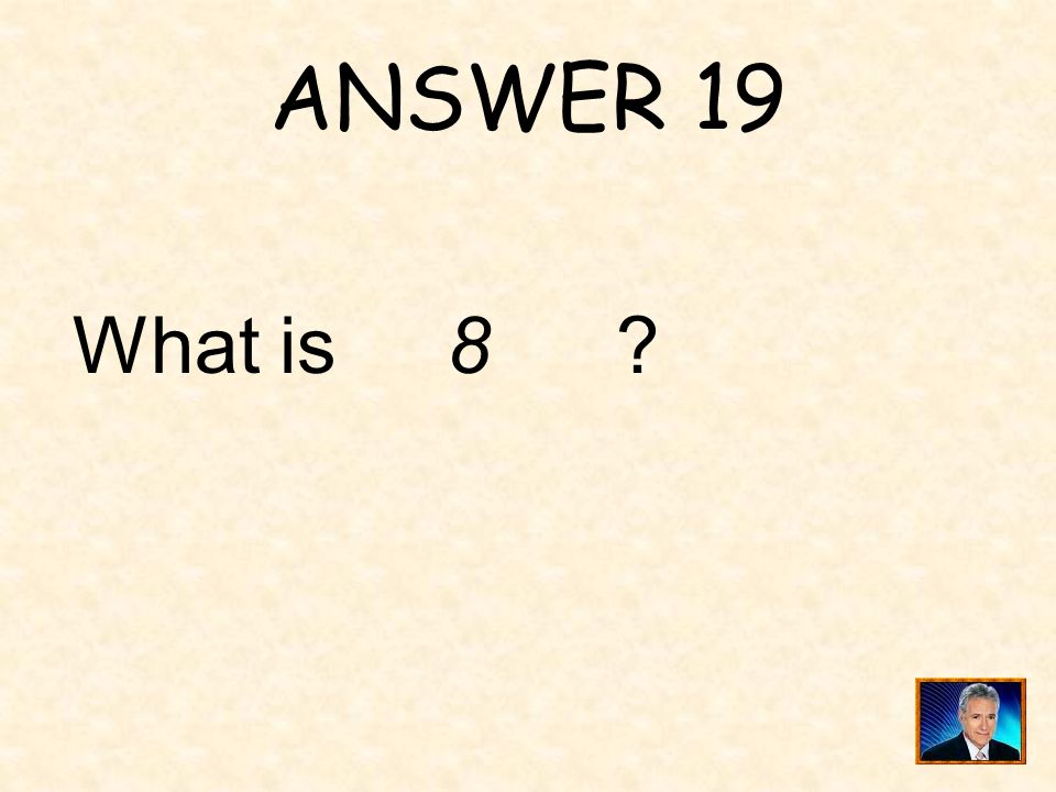 QUESTION 19 When 10 is added to the product of 5 and a number, the result is 50. That number is____.