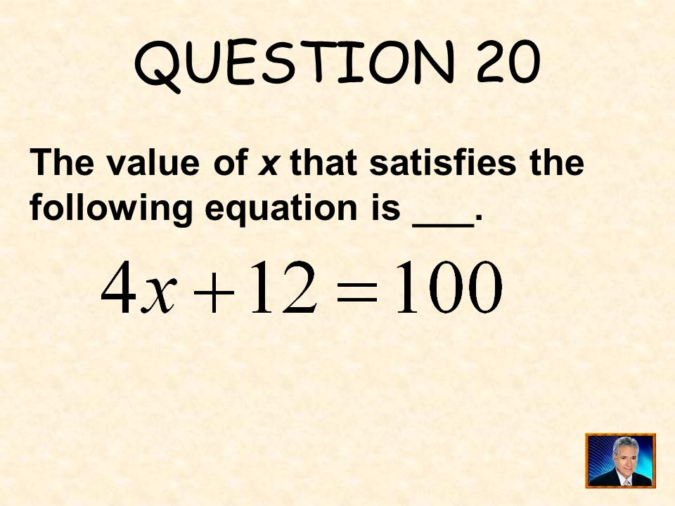 ANSWER 19 What is 8 ?