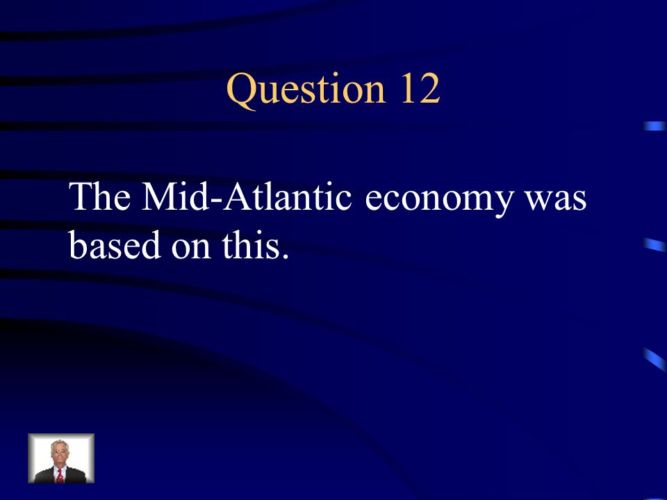 Answer 11 What are --Appalachian Mountains, coastal lowlands (harbors & bays, wide & deep rivers), & rich farmlands; moderate climate?
