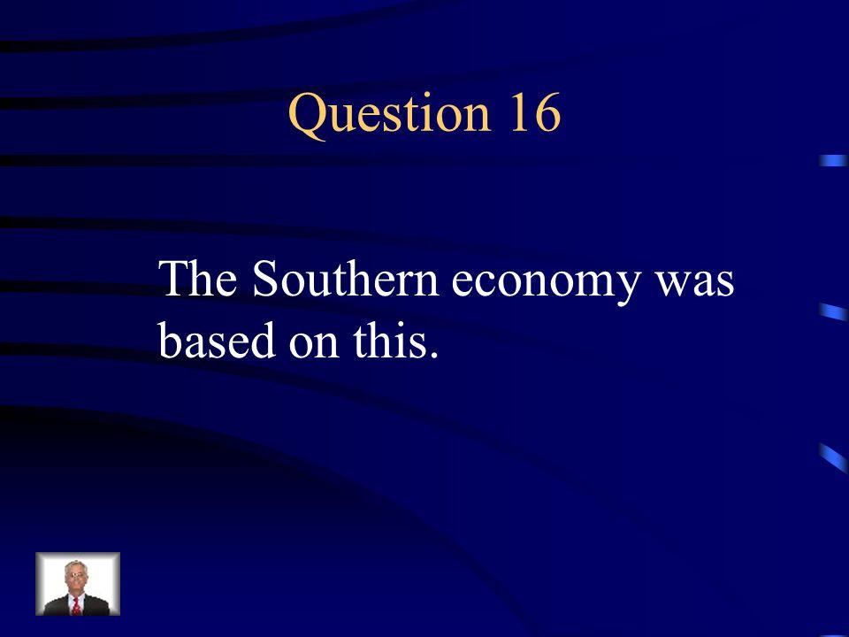 Answer 15 What are --Appalachian Mountains, Piedmont, Atlantic Coastal Plain, good harbors, rivers; humid climate?