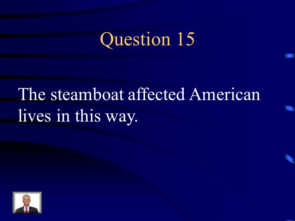 Answer 14 Who was --Robert Fulton ?