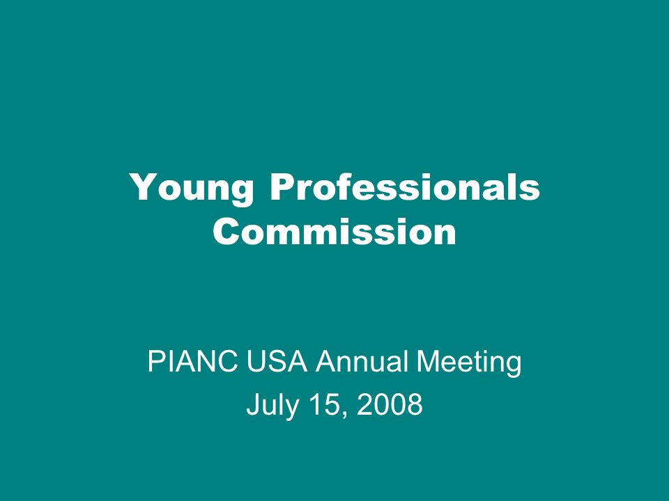 Young Professionals Commission PIANC USA Annual Meeting July 15, 2008