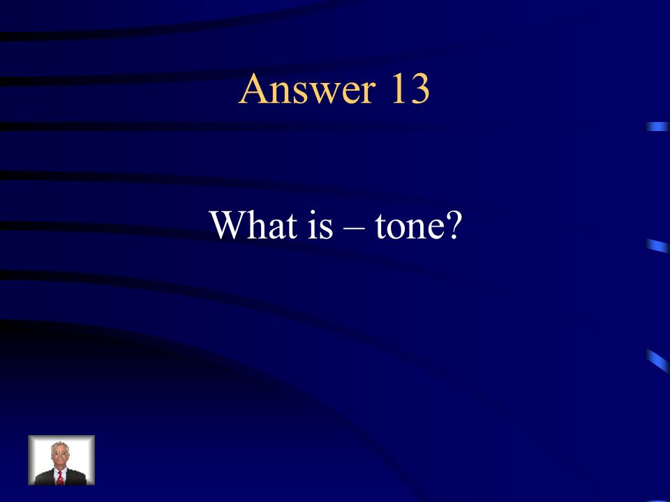 Question 13 The reflection of an authors attitude toward his or her subject.