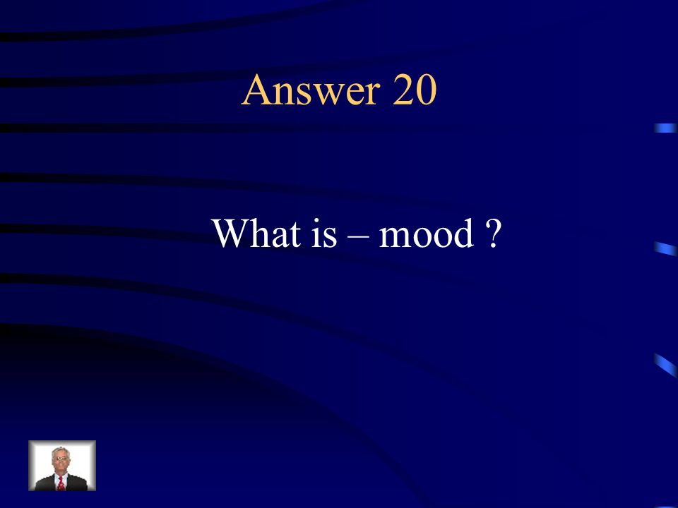 Question 20 The feeling or atmosphere that a writer creates for a reader; reflection of an authors attitude toward a subject or theme.