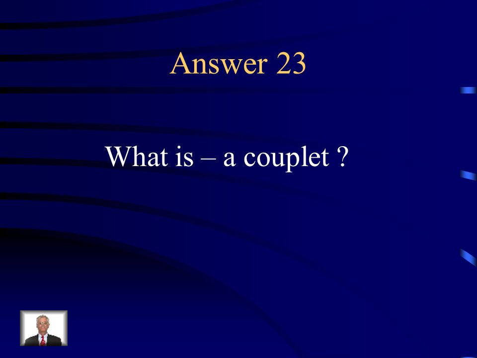 Question 23 Two lines of verse with similar end-rhymes.