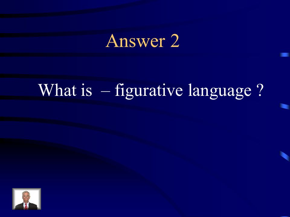 Question 2 Language enriched by word images and figures of speech.