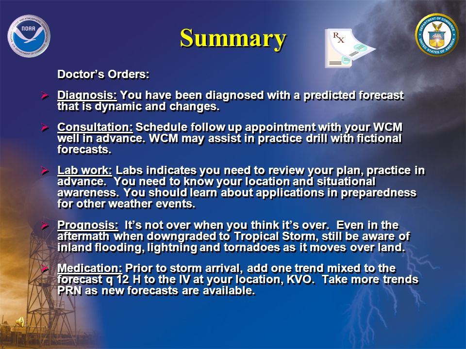 Summary Doctors Orders: Diagnosis: You have been diagnosed with a predicted forecast that is dynamic and changes.