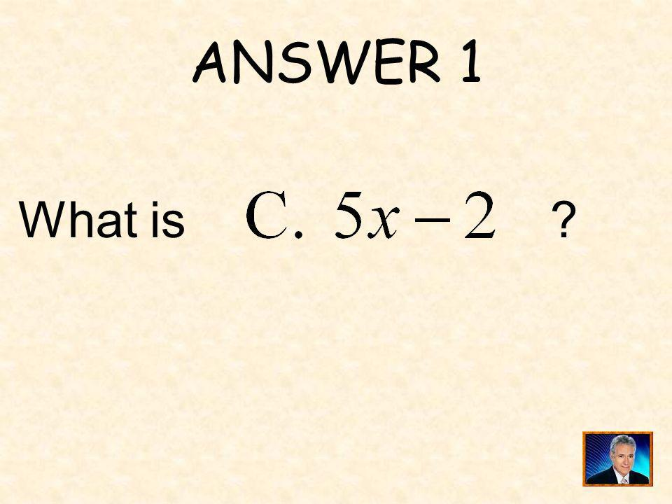 ANSWER 21 What is ?